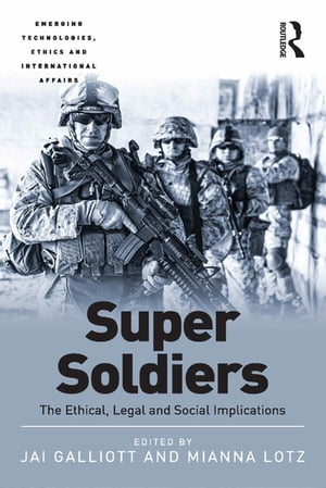Super Soldiers The Ethical,  Legal and Social Implications