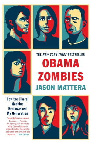 Obama Zombies How the Liberal Machine Brainwashed My Generation
