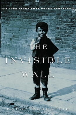 Book The Invisible Wall by Harry Bernstein