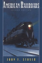 American Railroads by John F. Stover