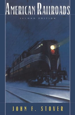 Book American Railroads by John F. Stover