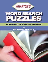 Wharton's Word Search Puzzles: Featuring the Books of the Bible