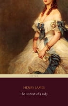 The Portrait of a Lady (Centaur Classics) [The 100 greatest novels of all time - #20] by Henry James