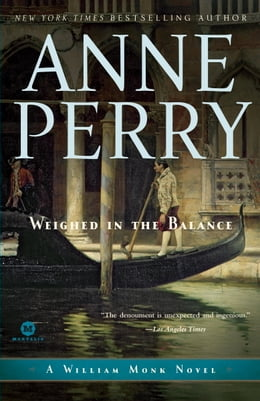 Book Weighed in the Balance: A William Monk Novel by Anne Perry