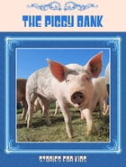 The Piggy Bank by Stories for Kids