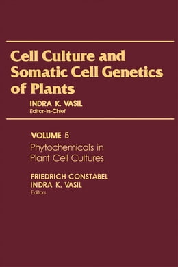 Book Phytochemicals in Plant Cell Cultures by Indra K. Vasil