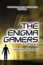 The Enigma Gamers: - A CATS Tale by Breakfield and Burkey