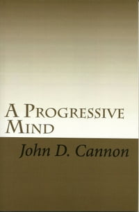 A Progressive Mind: Personal Reflections On Reality