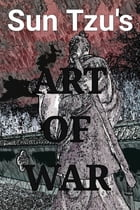 Sun Tzu's Art of War: Illustrated Version by Lionel Giles
