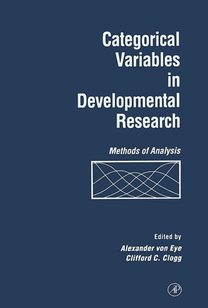 Categorical Variables in Developmental Research Methods of Analysis