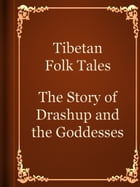 The Story of Drashup and the Goddesses by Tibetan Folk Tales
