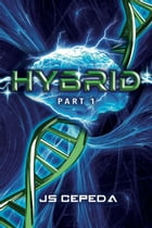 Hybrid: Part I by JS Cepeda
