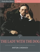 The Lady With The Dog (Illustrated Edition) by Anton Chekhov