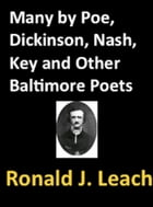 Many by Poe, Dickinson, Nash, Key, and Other Baltimore Poets: Selected poems from a collection of Baltimore poets by Edgar Allan Poe