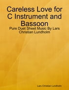 Careless Love for C Instrument and Bassoon - Pure Duet Sheet Music By Lars Christian Lundholm by Lars Christian Lundholm