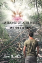 An Ordinary Guys Guide for Life_Am I Proud of Today by Jason Hapstak