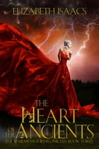 The Heart of the Ancients by Elizabeth Isaacs