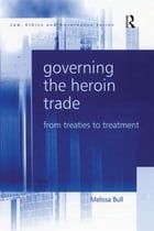 Governing the Heroin Trade: From Treaties to Treatment