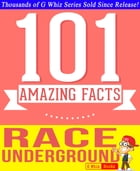 The Race Underground - 101 Amazing Facts You Didn't Know: Fun Facts and Trivia Tidbits Quiz Game Books by G Whiz