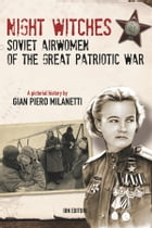 Night Witches. Soviet Airwomen of the Great Patriotic War by Gian Piero Milanetti