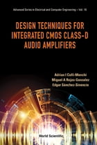 Design Techniques for Integrated CMOS Class-D Audio Amplifiers by Adrian I Colli-Menchi