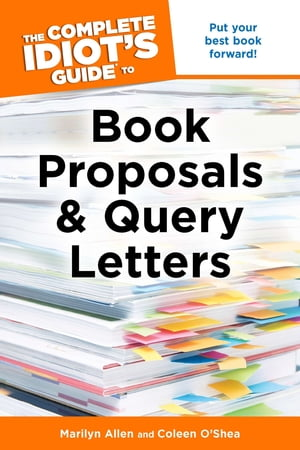 The Complete Idiot's Guide to Book Proposals & Query Letters