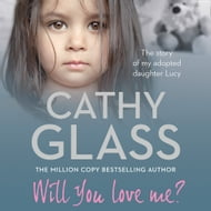 Will You Love Me?: The story of my adopted daughter Lucy