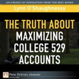 Book The Truth About Maximizing College 529 Accounts by Lynn O'Shaughnessy