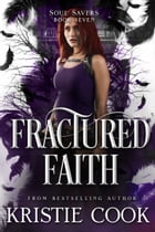 Fractured Faith by Kristie Cook