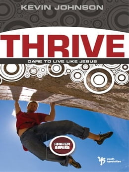 Book Thrive: Dare to Live Like Jesus by Kevin Johnson