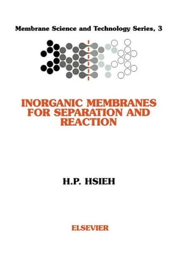 Book Inorganic Membranes for Separation and Reaction by Hsieh, H.P.