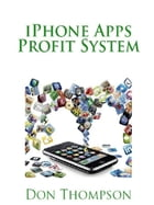 iPhone Apps Profit System by Don Thompson