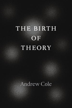 The Birth of Theory