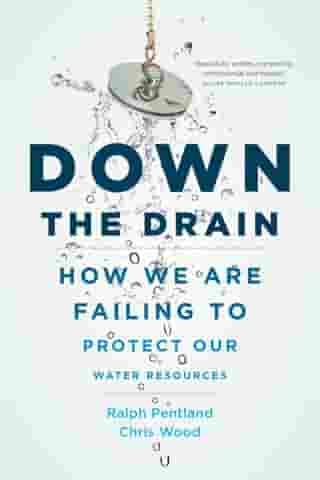 Down the Drain: How We Are Failing to Protect Our Water Resources
