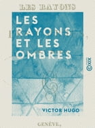 Les Rayons et les Ombres by Victor Hugo