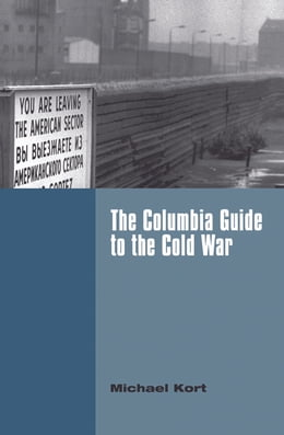 Book The Columbia Guide to the Cold War by Michael Kort