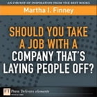 Should You Take a Job with a Company That's Laying People Off? by Martha I. Finney