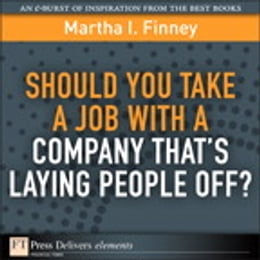 Book Should You Take a Job with a Company That's Laying People Off? by Martha I. Finney