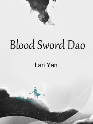 Blood Sword Dao: Volume 1