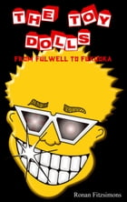 The Toy Dolls: From Fulwell to Fukuoka by Ronan Fitzsimons