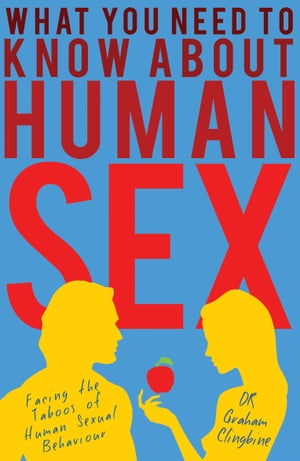What You Need to Know About Human Sex