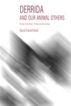 Derrida and Our Animal Others: Derrida's Final Seminar, the Beast and the Sovereign