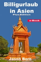 Billigurlaub in Asien: Plus-Edition by Jason Born