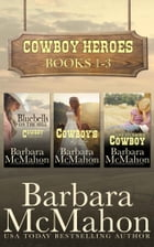 Cowboy Heroes Boxed Set Books 1-3 by Barbara McMahon
