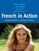 French in Action: A Beginning Course in Language and Culture: The Capretz Method, Third Edition…