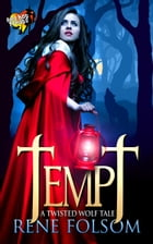 Tempt: A Twisted Wolf Tale (A Red Hot Treats Story) by Rene Folsom