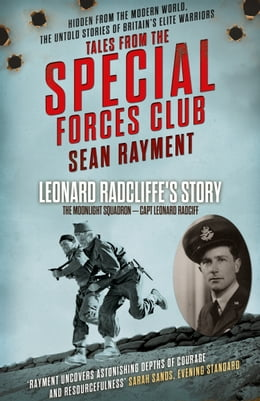Book The Moonlight Squadron: Squadron Leader Leonard Ratcliff (Tales from the Special Forces Shorts… by Sean Rayment