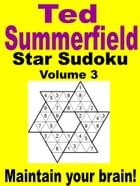 Star Sudoku Puzzles. Volume 3. by Ted Summerfield