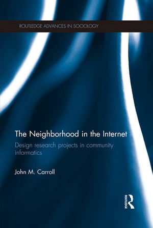 The Neighborhood in the Internet Design Research Projects in Community Informatics