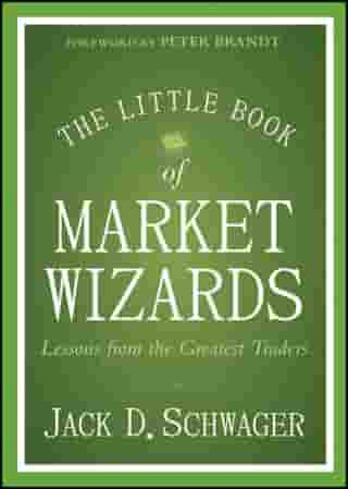 The Little Book of Market Wizards: Lessons from the Greatest Traders de Jack D. Schwager